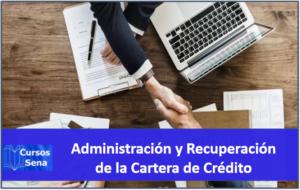 Administración y Recuperación de la Cartera de Crédito